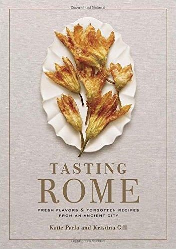 Tasting Rome Katie Parla Kristina Gill
