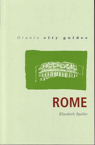 Rome (Granta City Guides) by Elizabeth Speller
