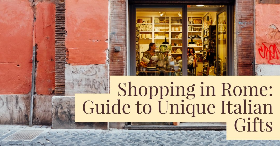 Where to buy unique gifts in Rome