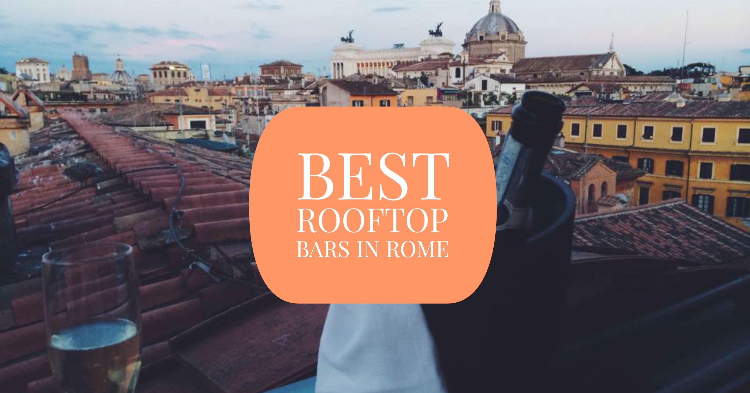 The Absolute Coolest Rooftop Bars In Rome 2019 An