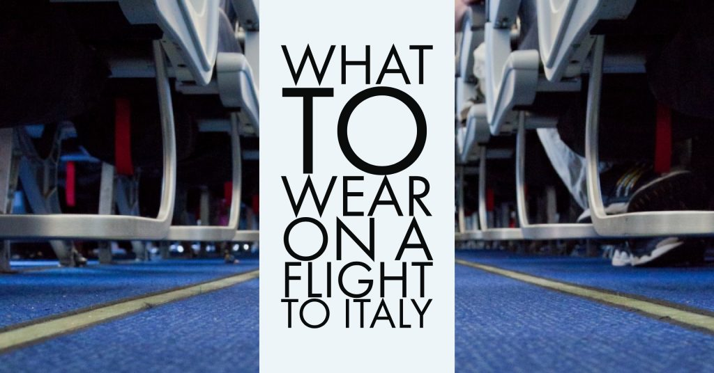 What to Wear on a Flight to Italy