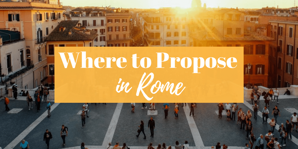 Best Places To Propose In Rome An American In Rome
