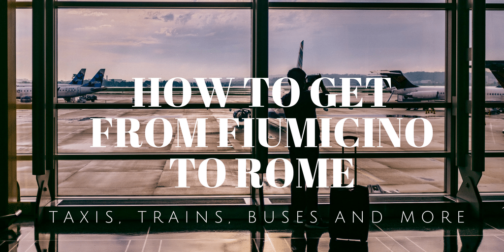 Fiumicino Airport to Rome: How to Get from FCO to the City Center