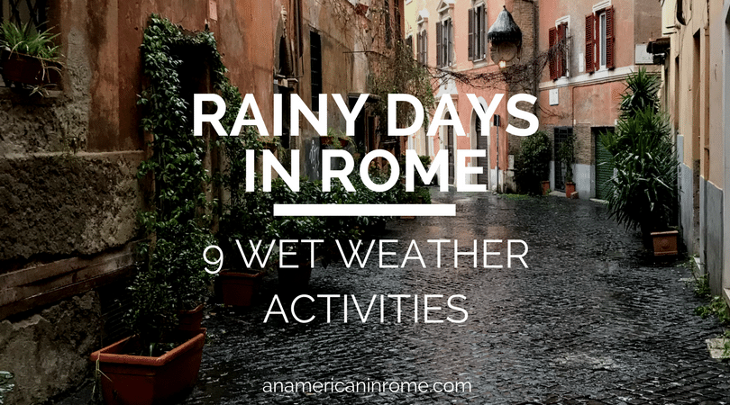 9 Things to do in Rome on Rainy Day