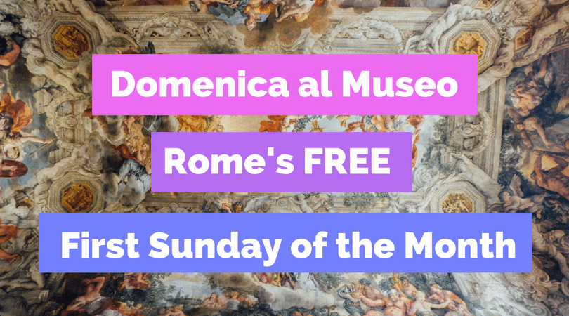 Free Rome Museums and Monuments the First Sunday of the Month (Domenica al Museo)