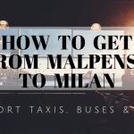 Malpensa Airport to Milan
