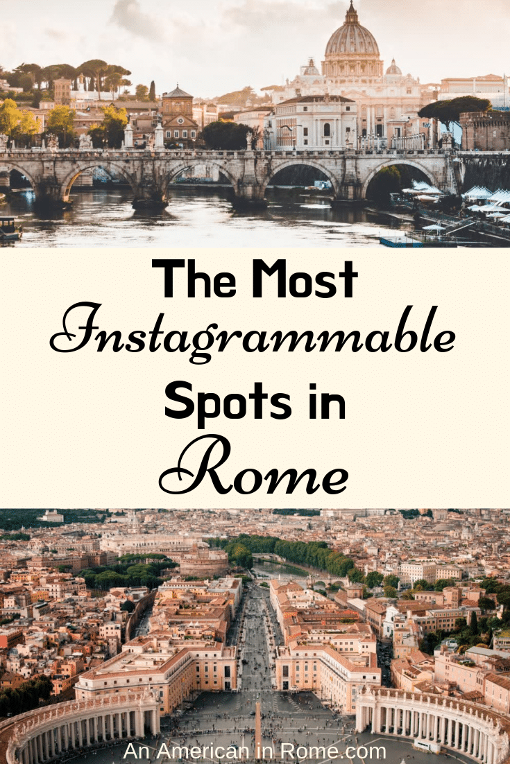 two layer pinterest image top photo of Rome and Tiber and bottom over St Peters square with text that reads the most instagrammable spots in Rome in cursive